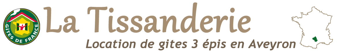 La Tissanderie : location de gites 3 épis en Aveyron (texte EN)